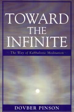 Toward the Infinite: The Way of Kabbalistic Meditation