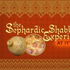 The Sephardic Shabbat Experience - Egyptian Shabbat - Aug
