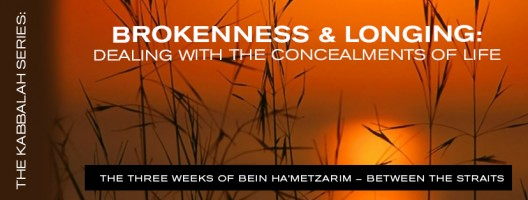The Kabbalah Series by Rav DovBer Pinson: Brokenness and Longing