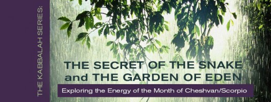 The Kabbalah Series: The Secret of the Snake & the Garden of Eden
