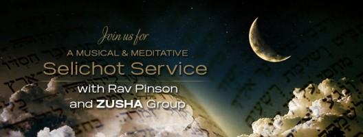 Musical Selichot with Rav Pinson & ZUSHA