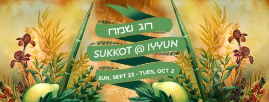 Sukkot and Simchat Torah at IYYUN: Sunday, Sept 23 - Tuesday, Oct 2