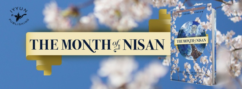 The Month of Nisan: Miraculous Awakenings from Above